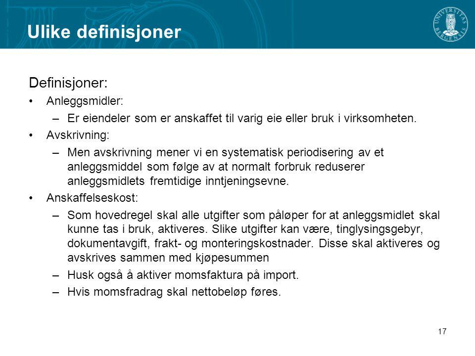 Ulike definisjoner Definisjoner: Anleggsmidler: