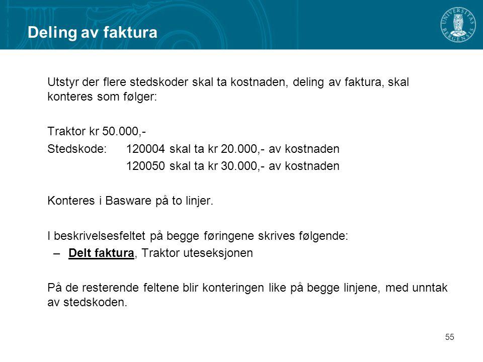 Deling av faktura Utstyr der flere stedskoder skal ta kostnaden, deling av faktura, skal konteres som følger: