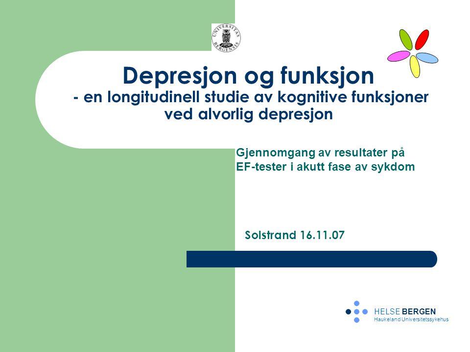 Depresjon og funksjon - en longitudinell studie av kognitive funksjoner ved alvorlig depresjon