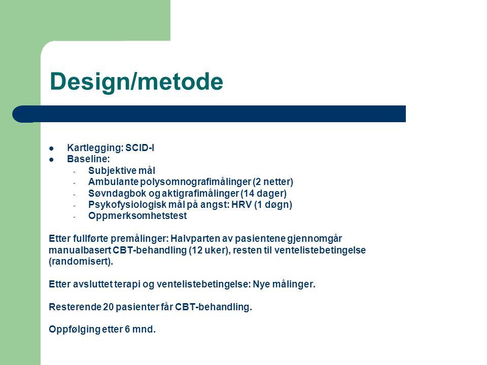 Design/metode Kartlegging: SCID-I Baseline: Subjektive mål