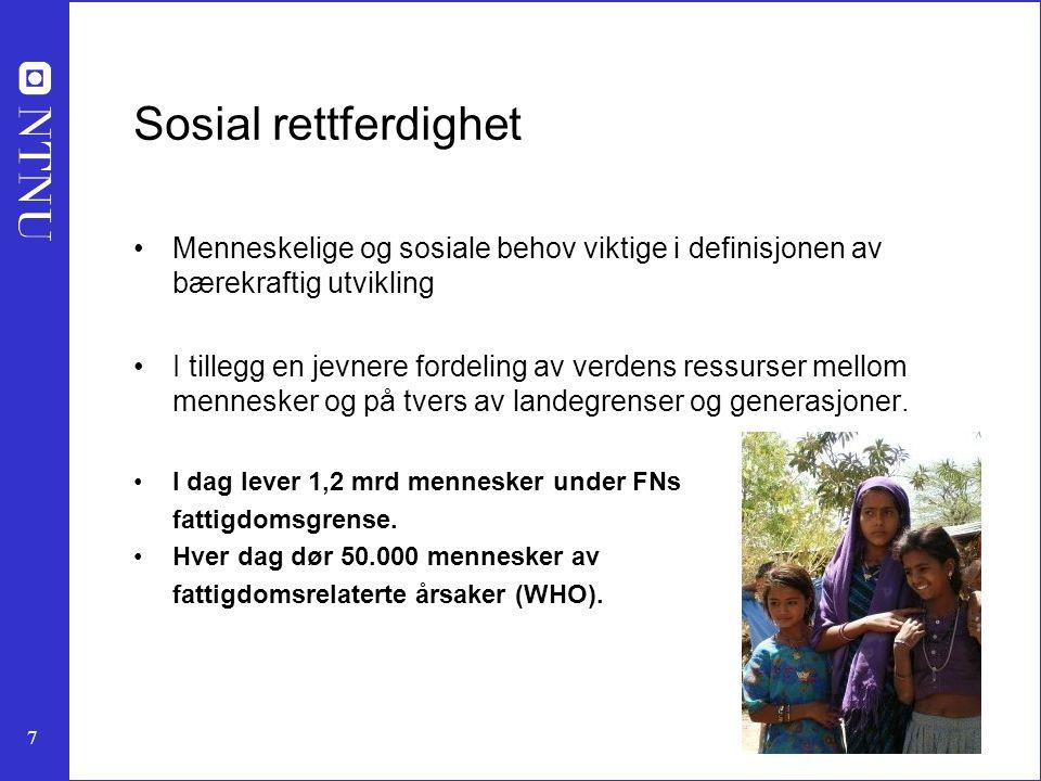 Sosial rettferdighet Menneskelige og sosiale behov viktige i definisjonen av bærekraftig utvikling.