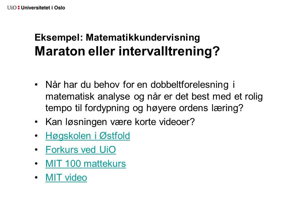 Eksempel: Matematikkundervisning Maraton eller intervalltrening