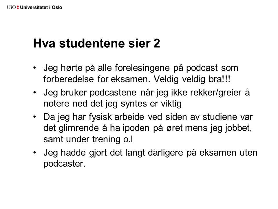Hva studentene sier 2 Jeg hørte på alle forelesingene på podcast som forberedelse for eksamen. Veldig veldig bra!!!