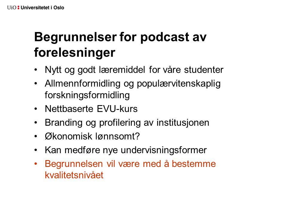 Begrunnelser for podcast av forelesninger