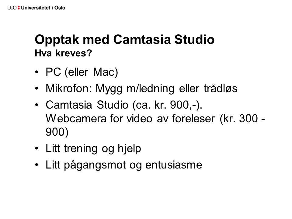 Opptak med Camtasia Studio Hva kreves