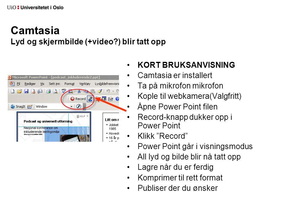 Camtasia Lyd og skjermbilde (+video ) blir tatt opp