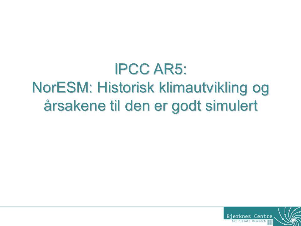NorESM: Historisk klimautvikling og årsakene til den er godt simulert
