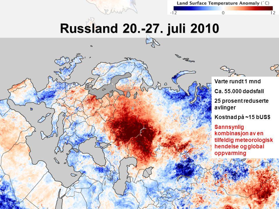 Russland 20.-27. juli 2010 Varte rundt 1 mnd Ca. 55.000 dødsfall