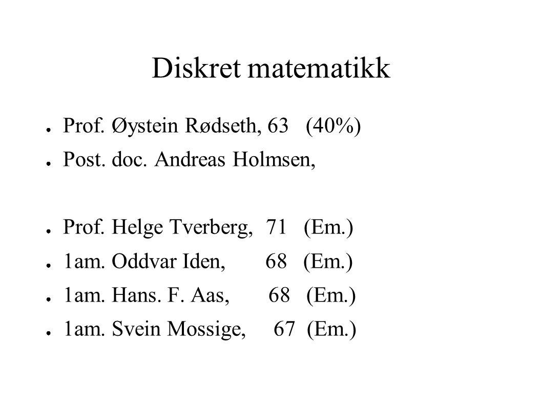 Diskret matematikk Prof. Øystein Rødseth, 63 (40%)