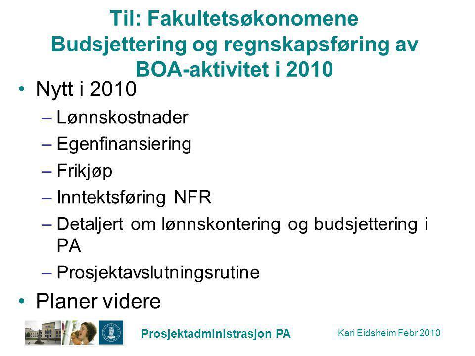Til: Fakultetsøkonomene Budsjettering og regnskapsføring av BOA-aktivitet i 2010