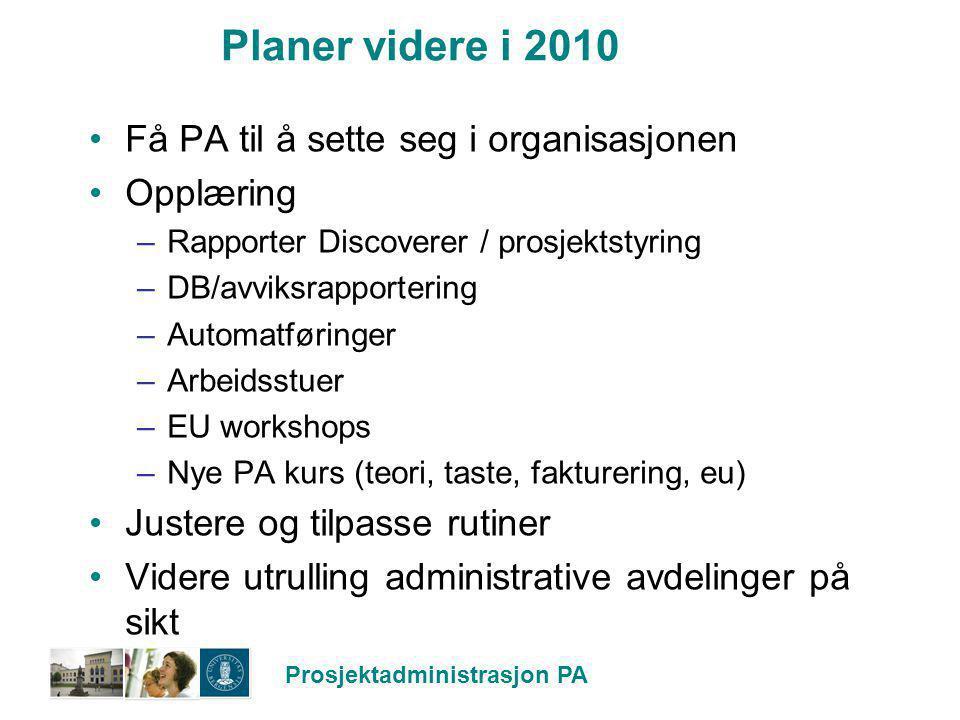 Planer videre i 2010 Få PA til å sette seg i organisasjonen Opplæring