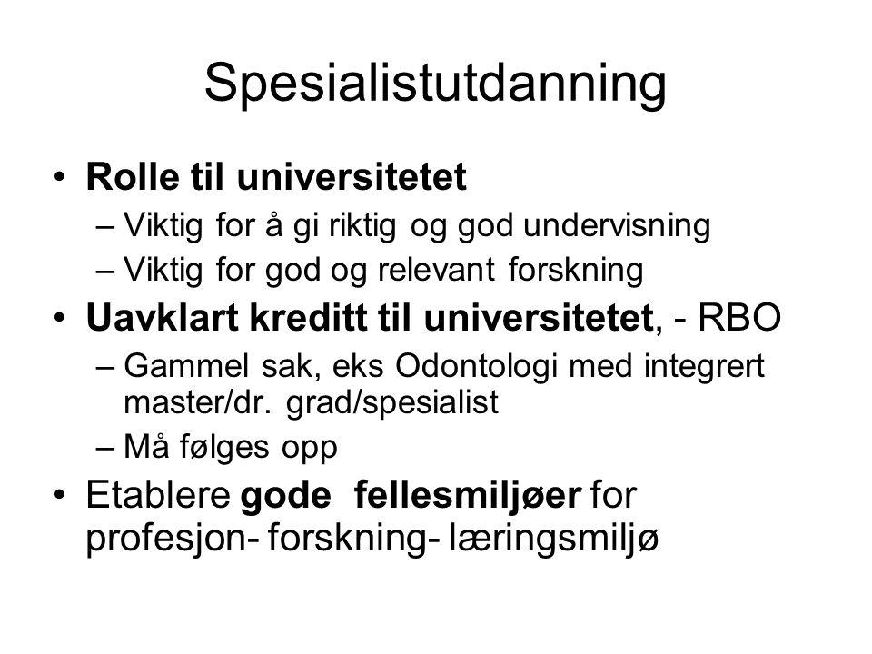 Spesialistutdanning Rolle til universitetet