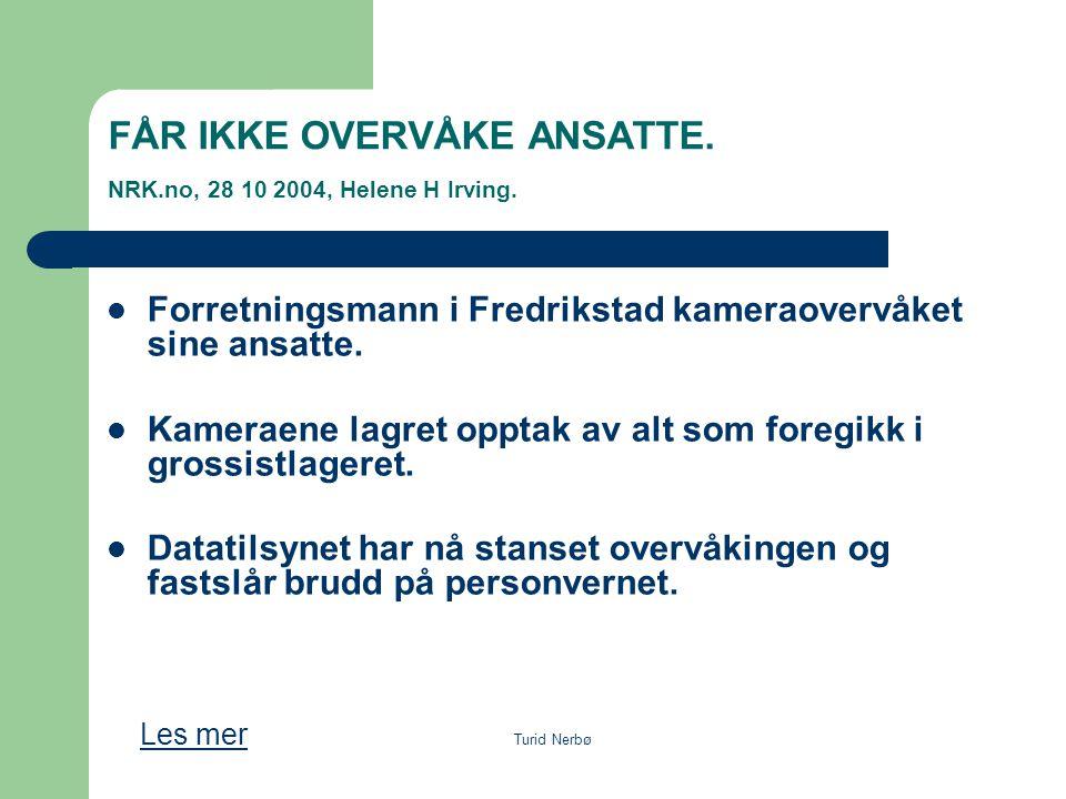 FÅR IKKE OVERVÅKE ANSATTE. NRK.no, 28 10 2004, Helene H Irving.