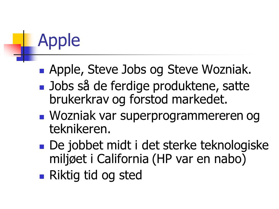 Apple Apple, Steve Jobs og Steve Wozniak.