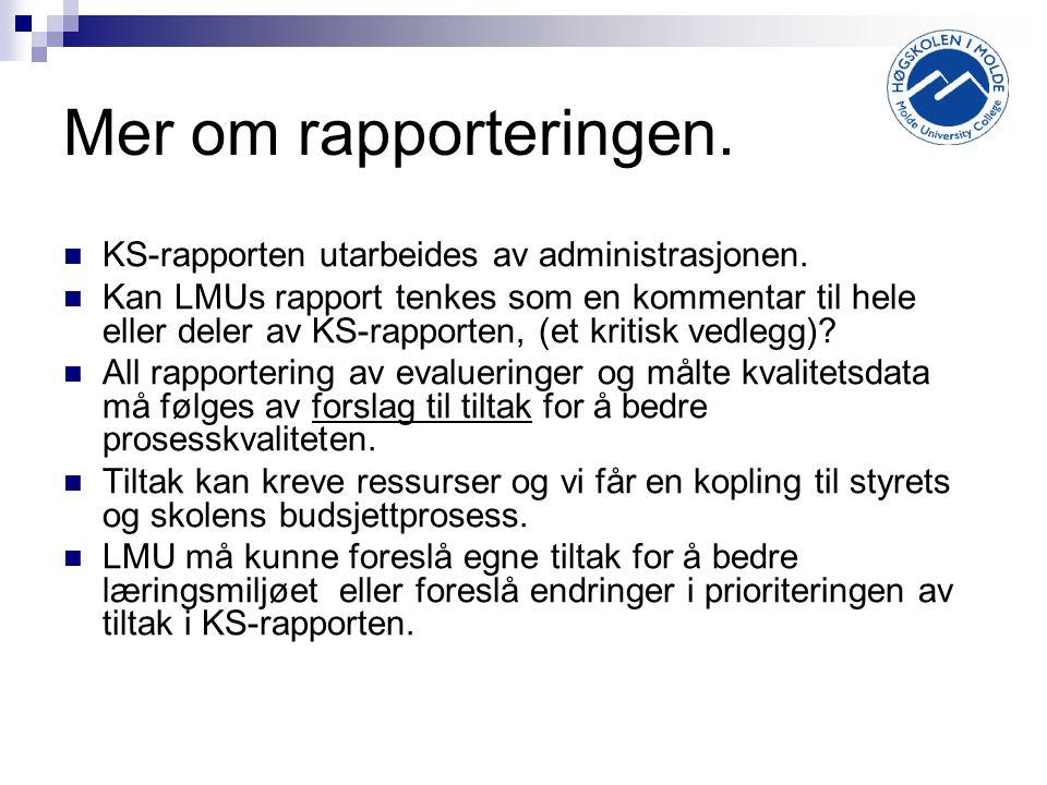 Mer om rapporteringen. KS-rapporten utarbeides av administrasjonen.