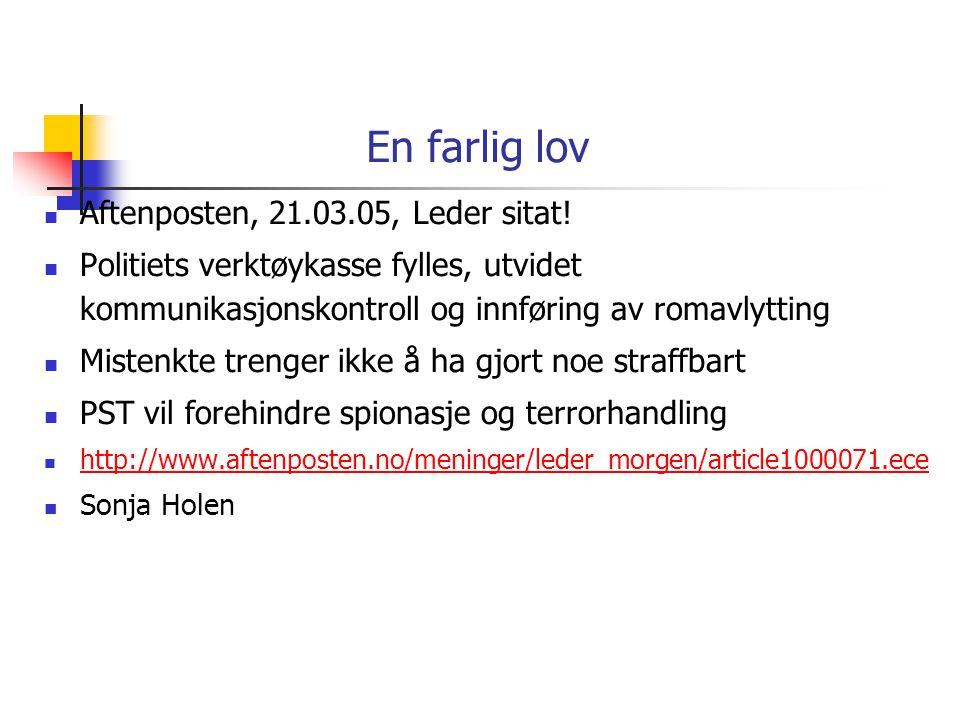 En farlig lov Aftenposten, 21.03.05, Leder sitat!