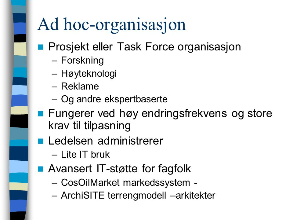 Ad hoc-organisasjon Prosjekt eller Task Force organisasjon