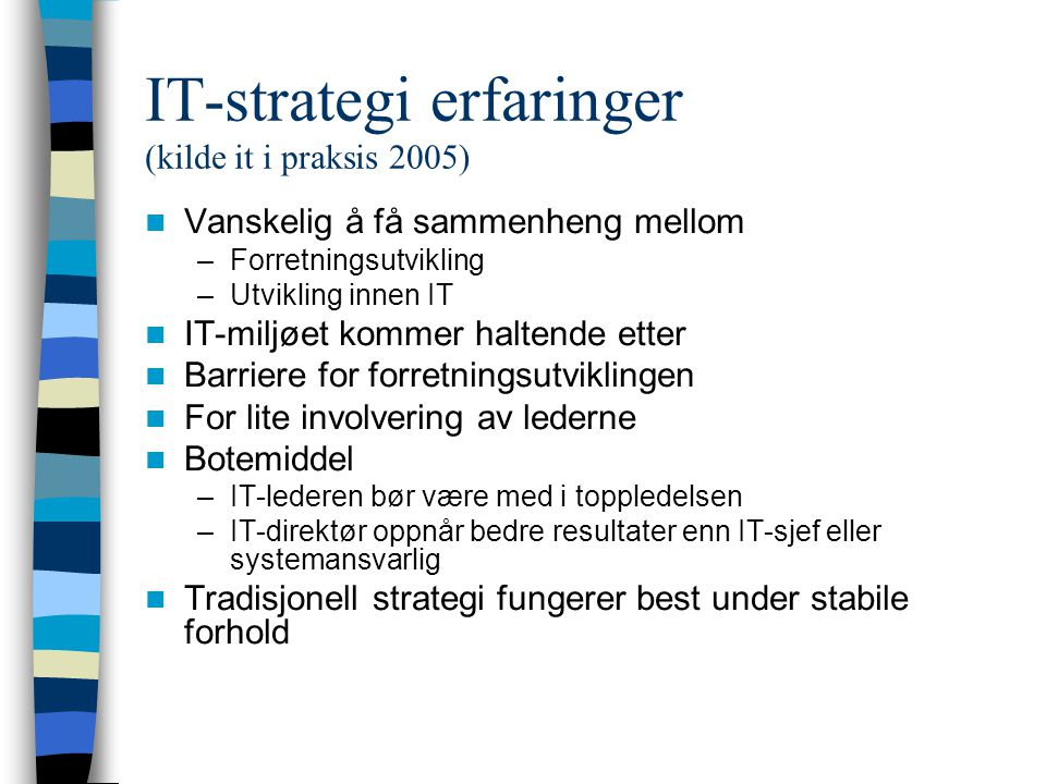 IT-strategi erfaringer (kilde it i praksis 2005)