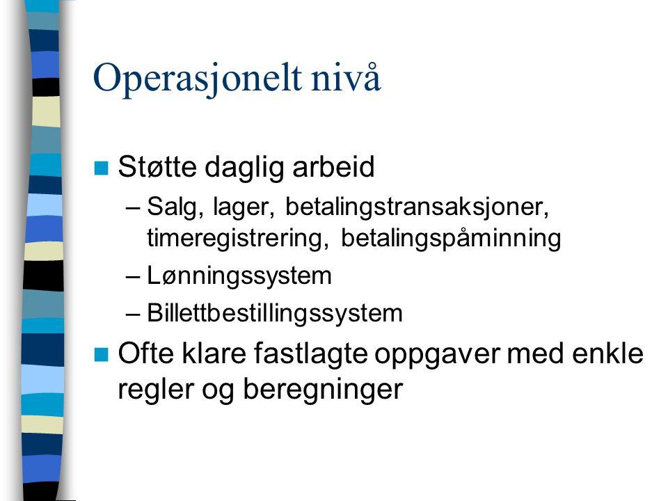 Operasjonelt nivå Støtte daglig arbeid