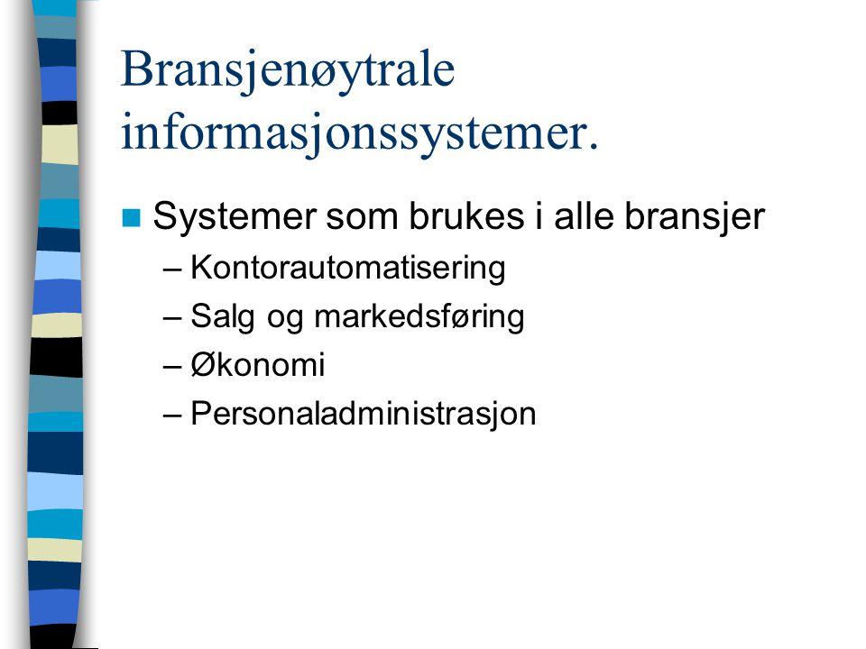 Bransjenøytrale informasjonssystemer.