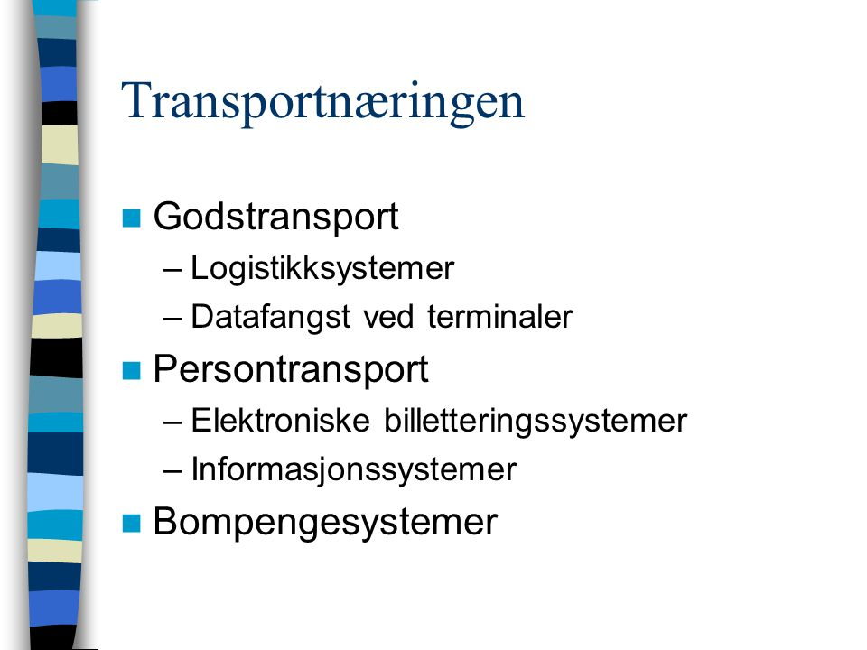 Transportnæringen Godstransport Persontransport Bompengesystemer