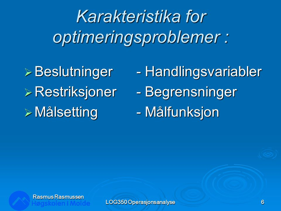 Karakteristika for optimeringsproblemer :
