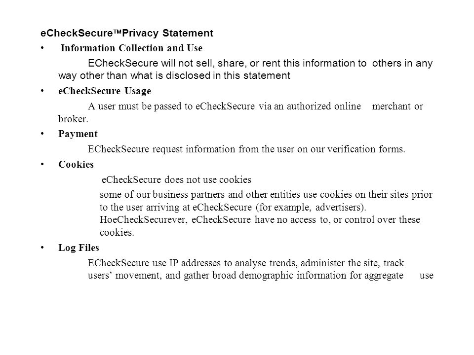 eCheckSecureä Privacy Statement Information Collection and Use