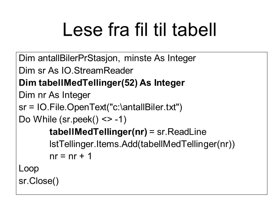 Lese fra fil til tabell Dim antallBilerPrStasjon, minste As Integer