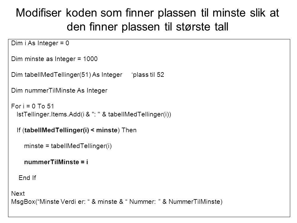 Modifiser koden som finner plassen til minste slik at den finner plassen til største tall
