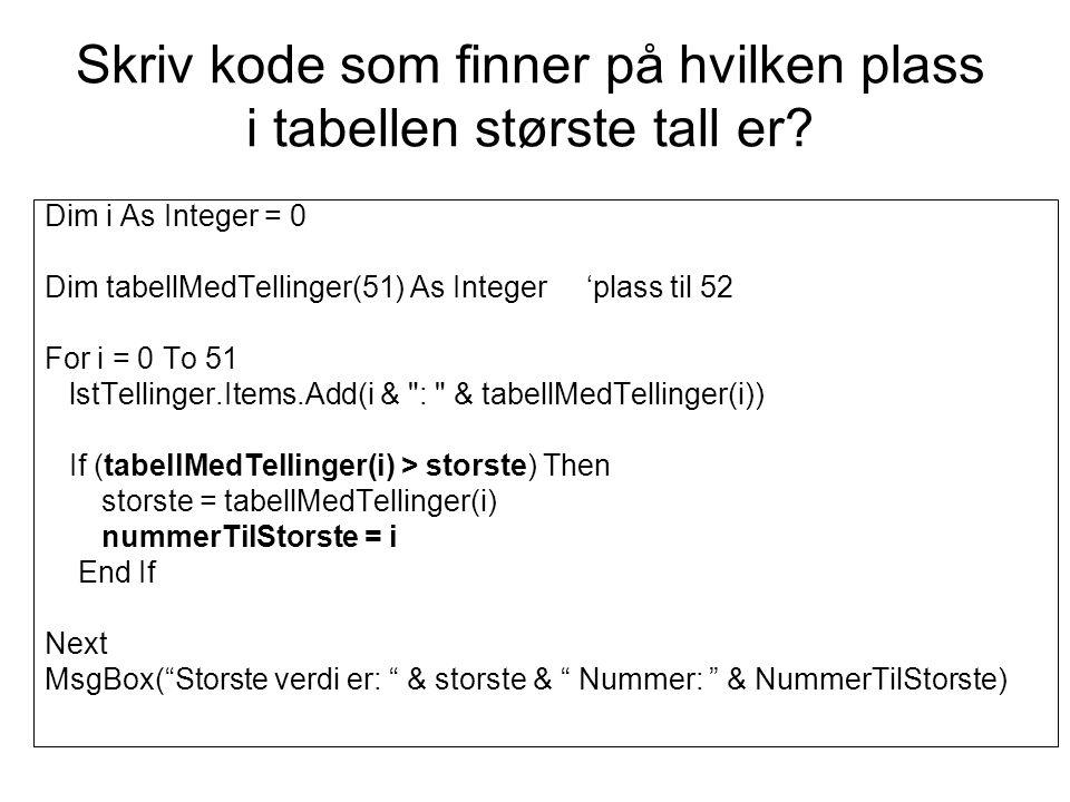 Skriv kode som finner på hvilken plass i tabellen største tall er
