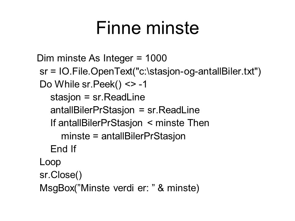 Finne minste Dim minste As Integer = 1000