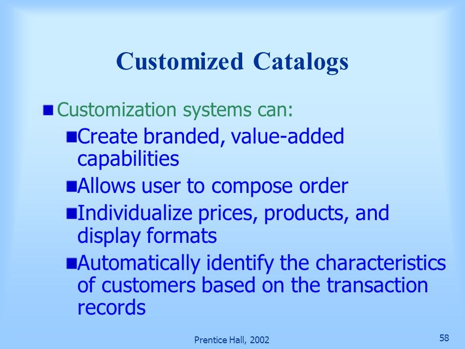 Customized Catalogs Create branded, value-added capabilities
