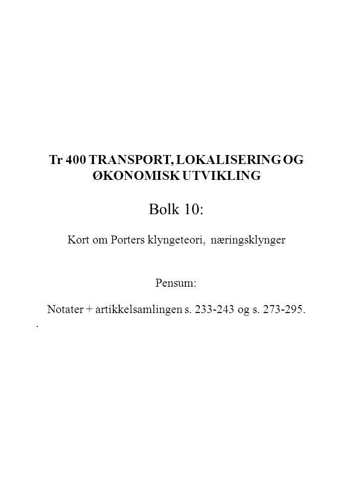 Tr 400 TRANSPORT, LOKALISERING OG ØKONOMISK UTVIKLING