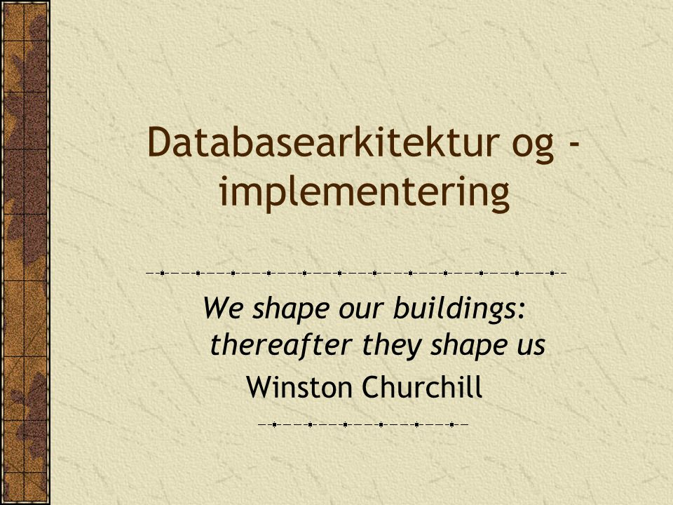 Databasearkitektur og -implementering