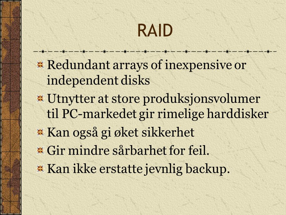 RAID Redundant arrays of inexpensive or independent disks