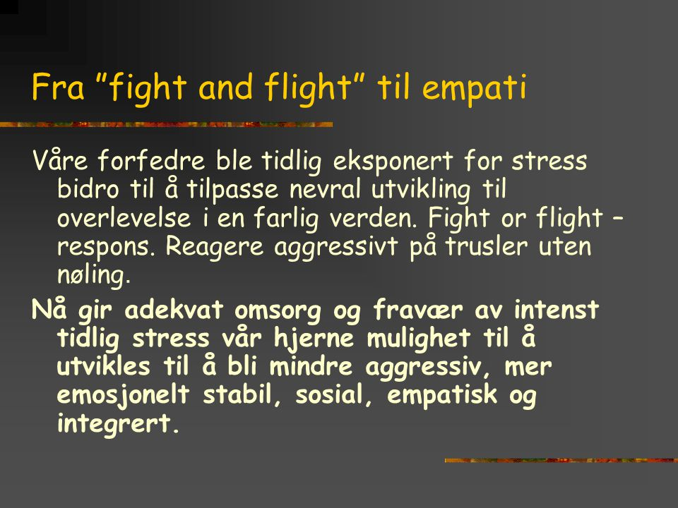 Fra fight and flight til empati