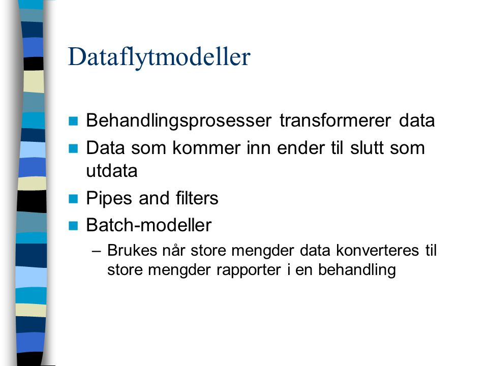 Dataflytmodeller Behandlingsprosesser transformerer data