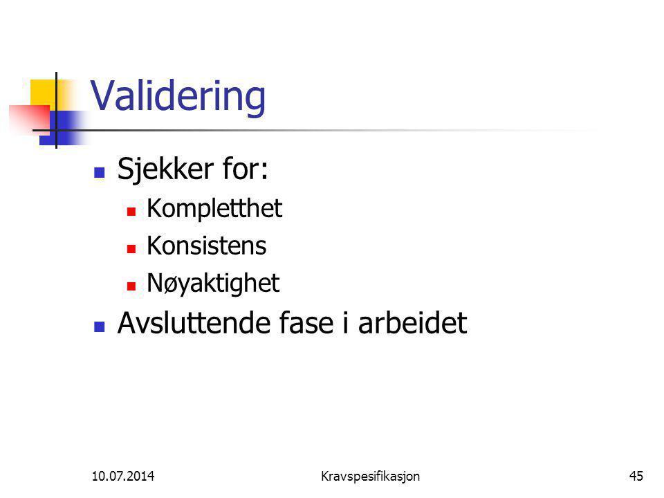 Validering Sjekker for: Avsluttende fase i arbeidet Kompletthet