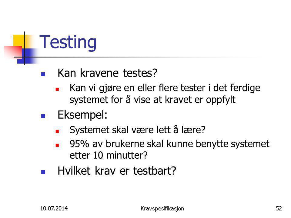 Testing Kan kravene testes Eksempel: Hvilket krav er testbart
