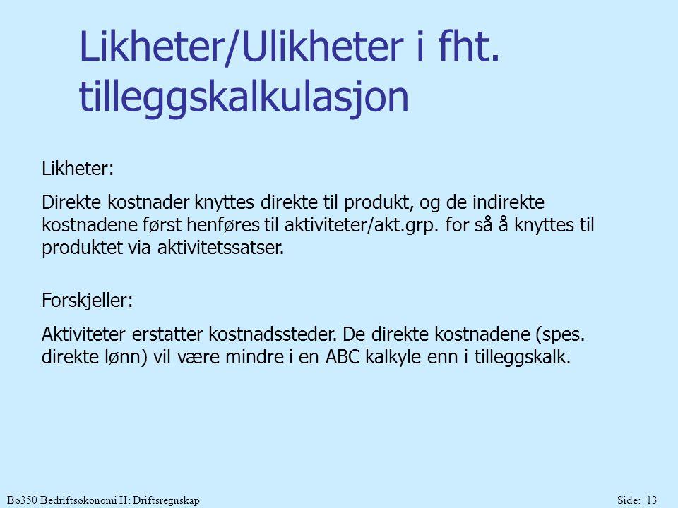 Likheter/Ulikheter i fht. tilleggskalkulasjon