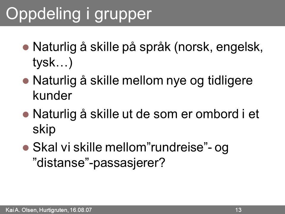 Oppdeling i grupper Naturlig å skille på språk (norsk, engelsk, tysk…)