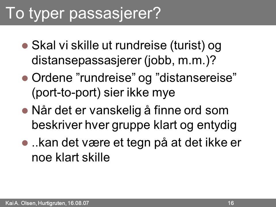 To typer passasjerer Skal vi skille ut rundreise (turist) og distansepassasjerer (jobb, m.m.)