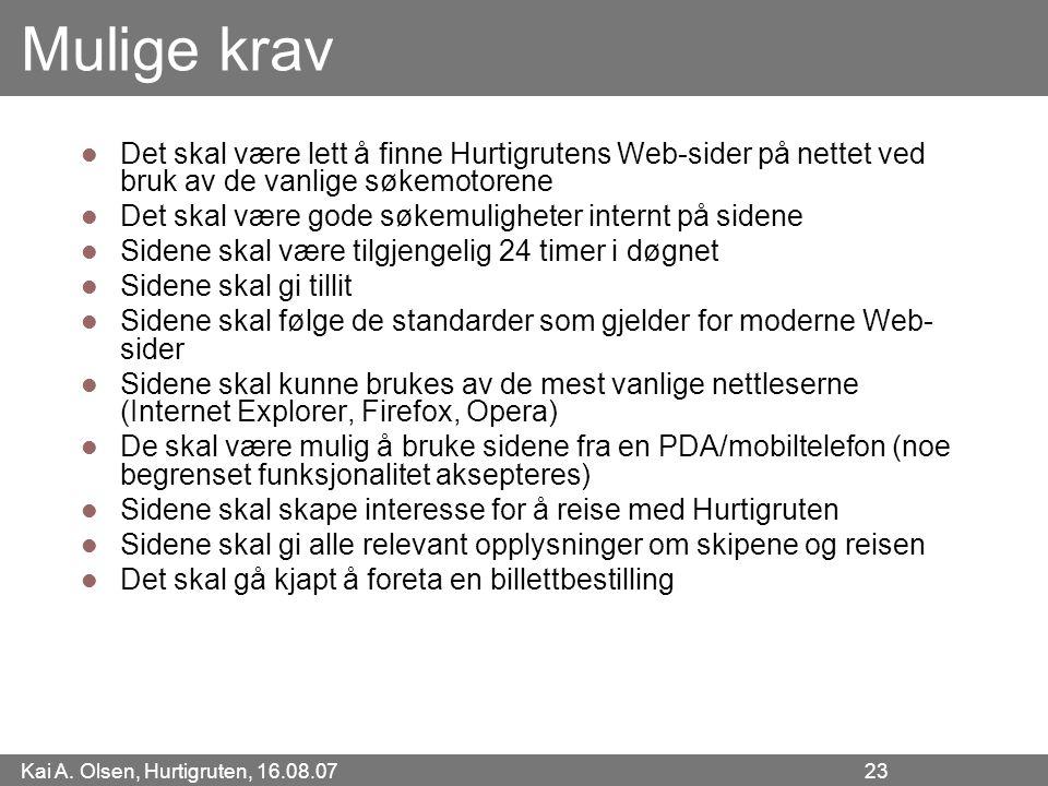 Mulige krav Det skal være lett å finne Hurtigrutens Web-sider på nettet ved bruk av de vanlige søkemotorene.
