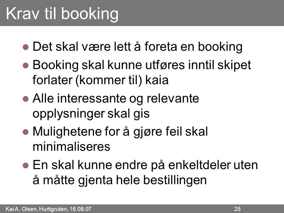 Krav til booking Det skal være lett å foreta en booking