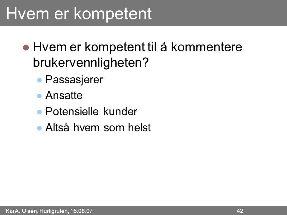 Hvem er kompetent Hvem er kompetent til å kommentere brukervennligheten Passasjerer. Ansatte. Potensielle kunder.