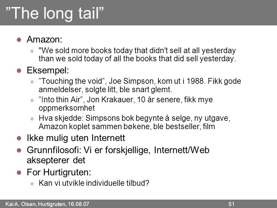 The long tail Amazon: Eksempel: Ikke mulig uten Internett