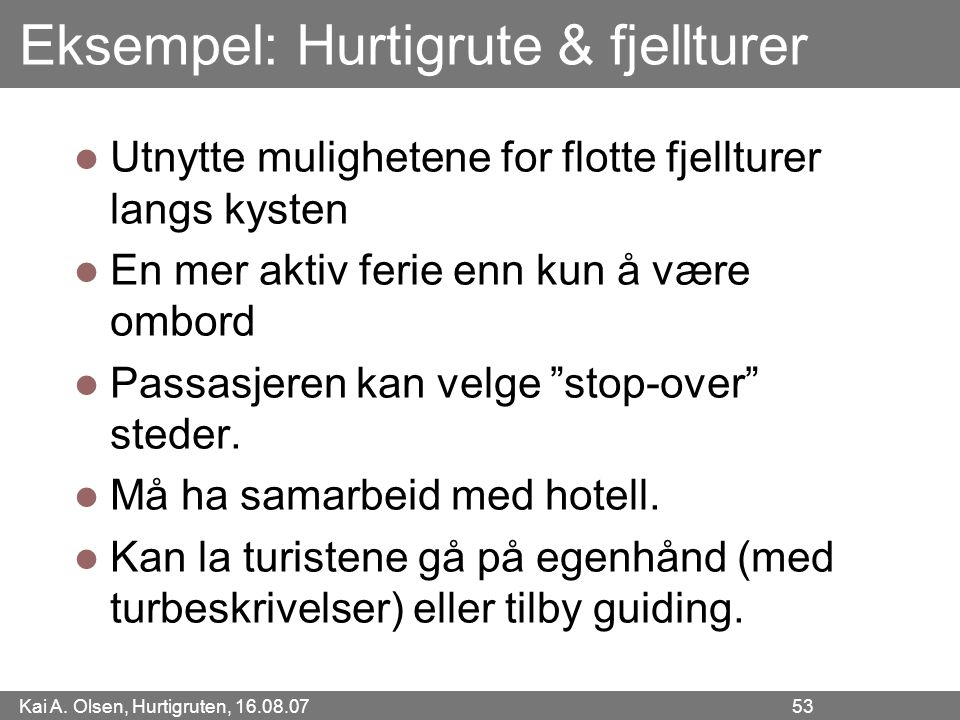 Eksempel: Hurtigrute & fjellturer