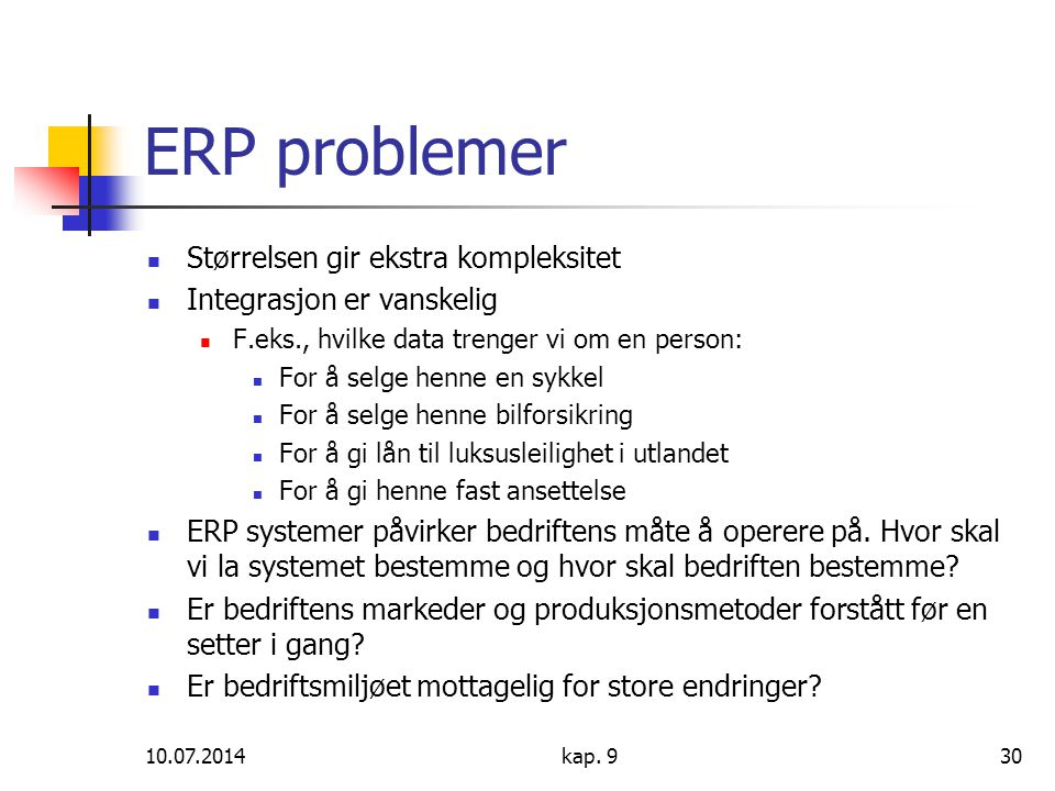 ERP problemer Størrelsen gir ekstra kompleksitet