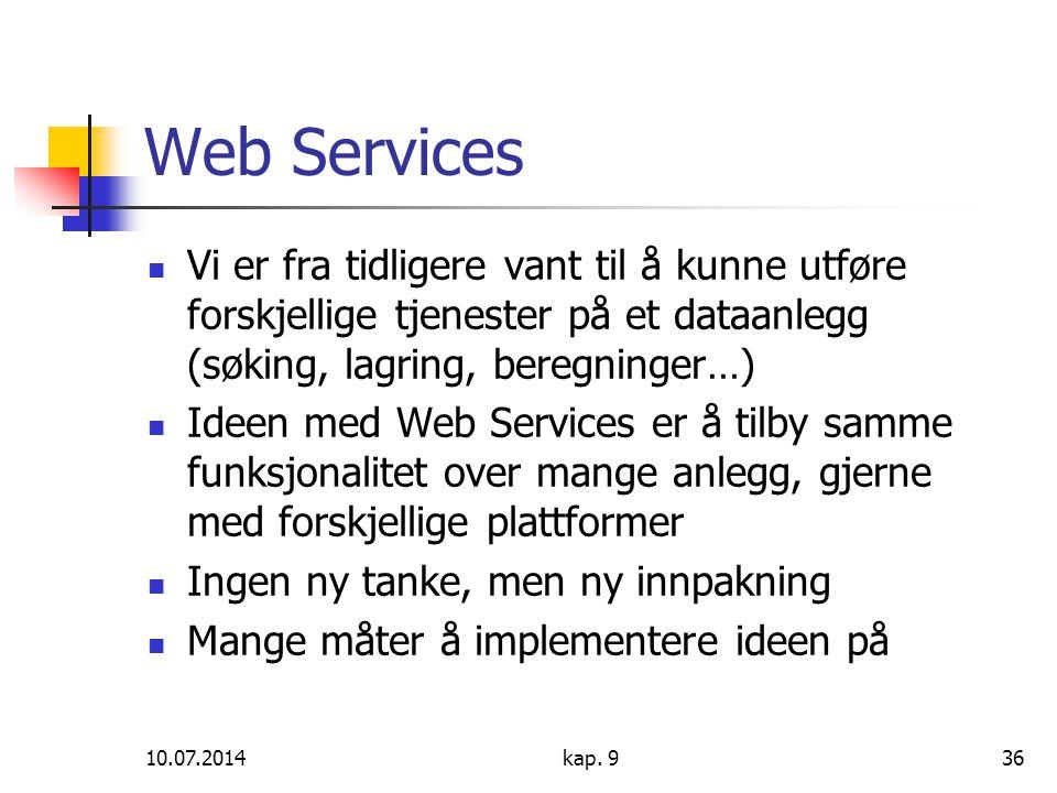 Web Services Vi er fra tidligere vant til å kunne utføre forskjellige tjenester på et dataanlegg (søking, lagring, beregninger…)