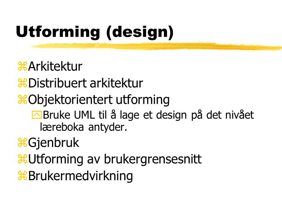 Utforming (design) Arkitektur Distribuert arkitektur